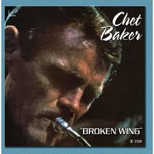Broken Wing Chet Baker