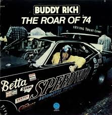 Buddy Rich the Roar of '74